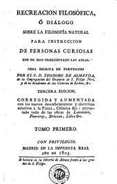 Recreacion filosófica, ó, Diálogo sobre la filosofía natural para instruccion de personas curiosas que no han frequentado las aulas