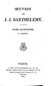 Oeuvres de J. J. Barthélemy: Volume4,Partie1