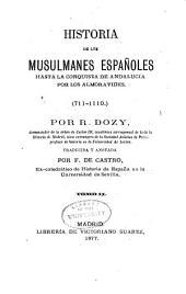 Historia de los Musulmanes españoles hasta la conquista de Andalucia por lis almoravides (711-1110)