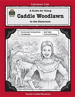 A Guide for Using Caddie Woodlawn in the Classroom PDF