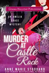 Murder at Castle Rock: Amelia Grace Rock 'n' Roll Mysteries book #1