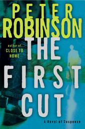 The First Cut: A Novel of Suspense