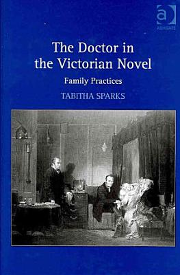 The Doctor in the Victorian Novel PDF