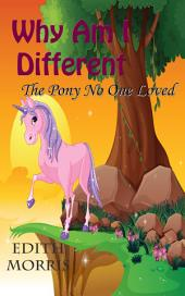 Why Am I Different: The Pony No One Loved