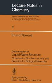 Determination of Liquid Water Structure: Coordination Numbers for Ions and Solvation for Biological Molecules