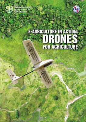 E agriculture in action  Drones for agriculture