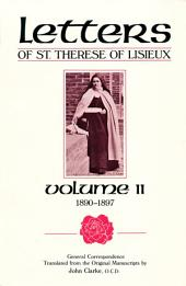 Letters of St. Therese of LIsieux, Volume II: General Correspondence 1890-1897