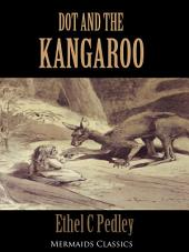 Dot and the Kangaroo (Mermaids Classics)