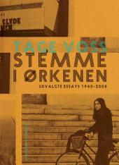 Stemme i ørkenen: udvalgte essays 1940-2008