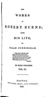 The Works of Robert Burns: With His Life, Volume 3