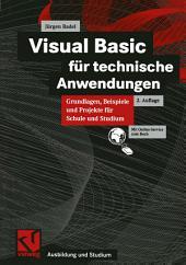 Visual Basic für technische Anwendungen: Grundlagen, Beispiele und Projekte für Schule und Studium, Ausgabe 2