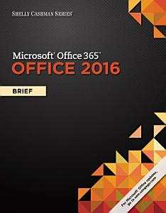 Shelly Cashman Series Microsoft Office 365   Office 2016  Brief PDF