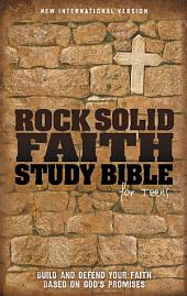 NIV, Rock Solid Faith Study Bible for Teens: Build and defend your faith based on God's promises, eBook: Build and defend your faith based on God's promises
