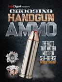 Choosing Handgun Ammo   the Facts That Matter Most for Self Defense PDF