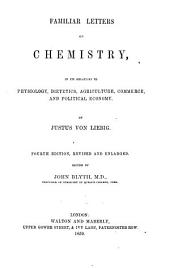 Familiar Letters on Chemistry, in its relation to Physiology, Dietetics, Agriculture, Commerce and Political Economy: Edited by John Blyth