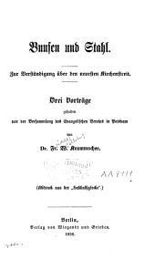 Bunsen und Stahl: zur Verständigung über den neuesten Kirchenstreit : drei Vortraege ...