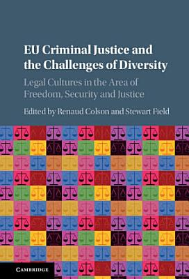 EU Criminal Justice and the Challenges of Diversity PDF