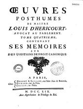 Oeuvres posthumes de maître Louis de Héricourt contenant des consultations canoniques et civiles