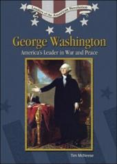 George Washington: America's Leader in War and Peace