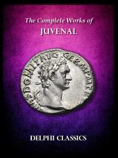 Delphi Complete Works of Juvenal (Illustrated)