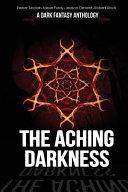 The Aching Darkness