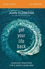 Get Your Life Back Study Guide