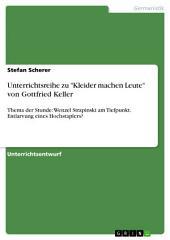 """Unterrichtsreihe zu """"Kleider machen Leute"""" von Gottfried Keller: Thema der Stunde: Wenzel Strapinski am Tiefpunkt. Entlarvung eines Hochstaplers?"""
