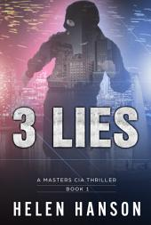 3 LIES - (The Masters CIA Thriller Series Book 1): A Masters CIA Thriller (The Masters CIA Thriller Series Book 1)