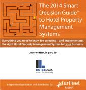 The 2014 Smart Decision Guide to Hotel Property Management Systems: Everything you need to know for selecting – and implementing – the right Hotel Property Management System for your business.