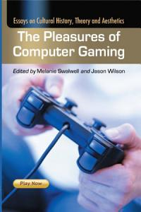 The Pleasures of Computer Gaming PDF