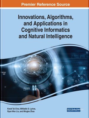 Innovations, Algorithms, and Applications in Cognitive Informatics and Natural Intelligence