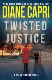 Twisted Justice: A Judge Willa Carson Thriller