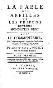 La fable des abeilles, ou Les fripons devenus honnestes gens: Volume1