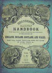 Bradshaw's Railway Handbook Complete Edition: Volumes 1-4