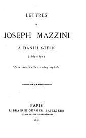 Lettres de Joseph Mazzini à Daniel Stern (1864-1872): avec une lettre autographiée