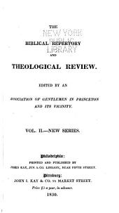 The Biblical Repertory and Theological Review: Volume 2