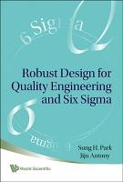 Robust Design for Quality Engineering and Six Sigma PDF