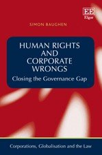 Human Rights and Corporate Wrongs: Closing the Governance Gap