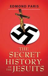 The Secret History Of The Jesuits Book PDF