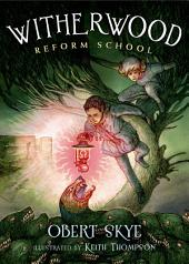 Witherwood Reform School: Volume 1
