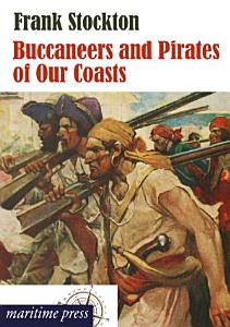 Buccaneers and Pirates of Our Coasts PDF