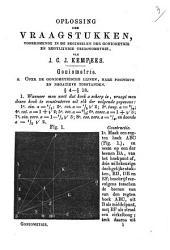 Tijdschrift voor de wiskunde bevattende de oplossing der vraagstukken voorkomende in de Beginselen der goniometrie en regtlijnige trigonometrie van den heer J. C. J. Kempees: Volume 1