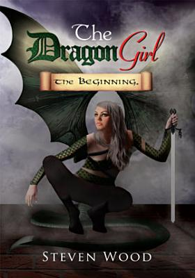 The Dragon Girl  the Beginning