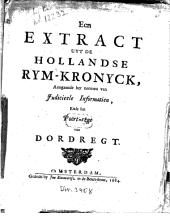 Een Extract Uyt De Hollandse Rym-Kronyck: Aengaende het neemen van Judicieele Informatien, Ende het Port-regt van Dordregt