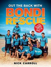Out the Back with Bondi Rescue: True Stories Behind The Hit TV Show