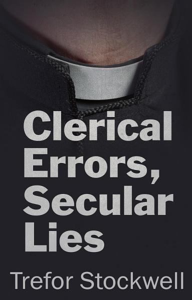 Clerical Errors Secular Lies