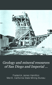 Geology and mineral resources of San Diego and Imperial counties