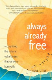 Always Already Free: Discovering the natural wakefulness we were born with