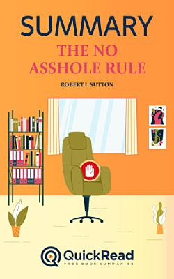 The No Asshole Rule by Robert I  Sutton  Summary