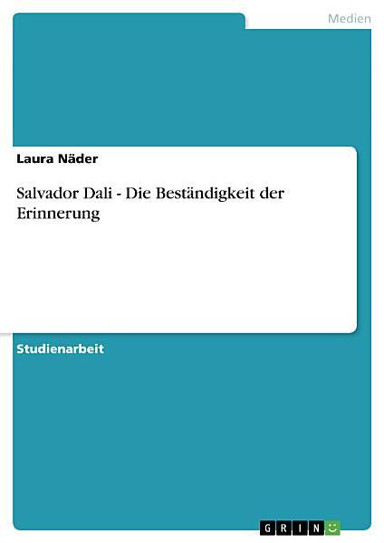 Salvador Dali   Die Best  ndigkeit der Erinnerung PDF